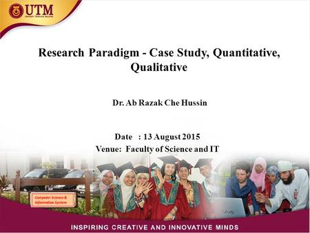 Research Paradigm - Case Study, Quantitative, Qualitative