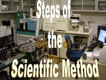 Steps of the Scientific Method.