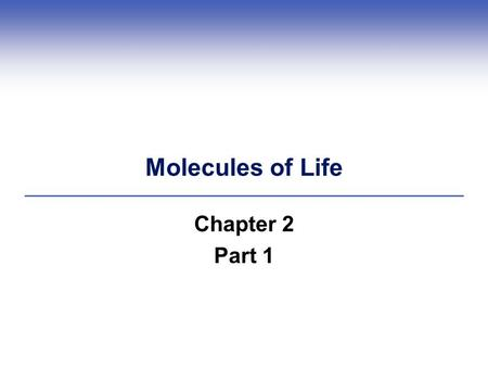 Molecules of Life Chapter 2 Part 1.