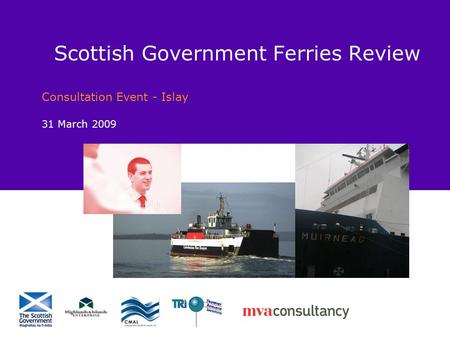 Scottish Government Ferries Review Consultation Event - Islay 31 March 2009.
