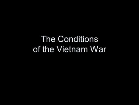 The Conditions of the Vietnam War