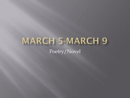 Poetry/Novel.  Why is it important to understand the background and life of a poet when analyzing poetry?