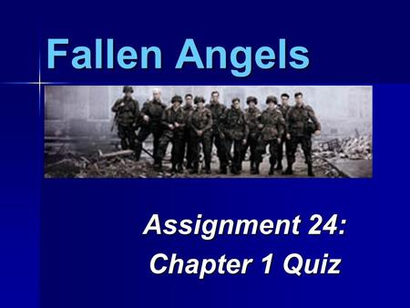 fallen angels chapters ppt video online  fallen angels assignment 24 chapter 1 quiz directions in your journal write a response