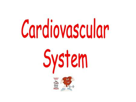 The Cardiovascular System: The Heart Heart pumps over 1 million gallons per year Over 60,000 miles of blood vessels.