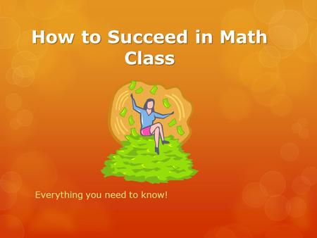 How to Succeed in Math Class Everything you need to know!