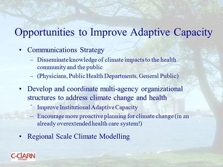Communications Strategy –Disseminate knowledge of climate impacts to the health community and the public –(Physicians, Public Health Departments, General.
