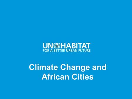 Climate Change and African Cities.