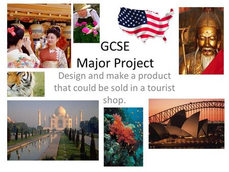 Design and make a product that could be sold in a tourist shop. GCSE Major Project.