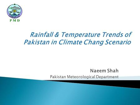 "Naeem Shah Pakistan Meteorological Department. IPCC (2007) :  – ""warming of the climate."
