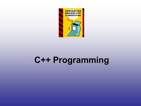 C++ Programming. Table of Contents History What is C++? Development of C++ Standardized C++ What are the features of C++? What is Object Orientation?
