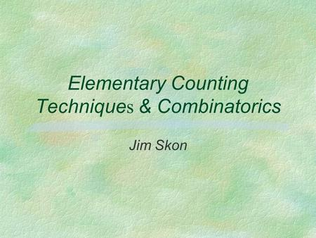 Elementary Counting Techniques & Combinatorics