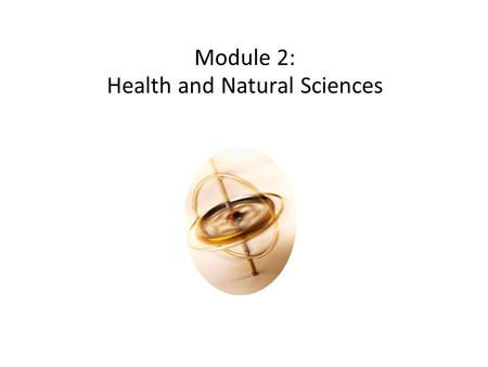 Module 2: Health and Natural Sciences. Some disciplinary traits Sciences and Engineering: Multi-authorship Cancer & Nursing Studies : Communication and.