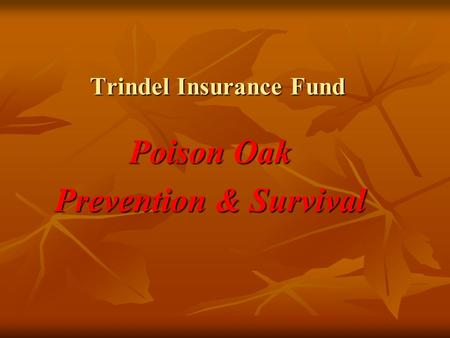 Trindel Insurance Fund Poison Oak Prevention & Survival.
