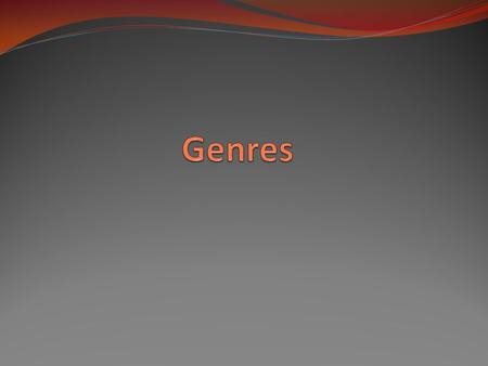 What are literary genres? Genres are different types of literature. Each genre has its own definition and characteristics.