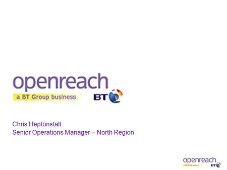 Chris Heptonstall Senior Operations Manager – North Region.