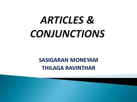 ARTICLES & CONJUNCTIONS