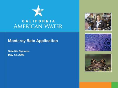 Monterey Rate Application Satellite Systems May 13, 2008.