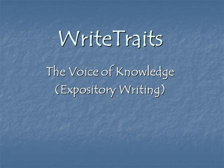 WriteTraits The Voice of Knowledge (Expository Writing)