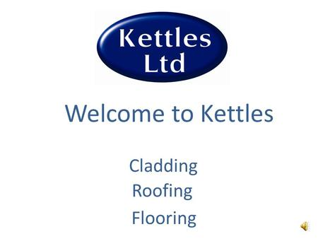 Welcome to Kettles Cladding Roofing Flooring Who are Kettles? Kettles Ltd specialise in coatings & maintenance for...... Formed 1989 Ampthill, Bedfordshire.