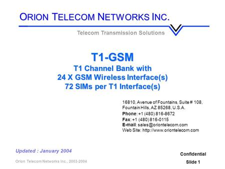 Orion Telecom Networks Inc., 2003-2004 T1-GSM T1 Channel Bank with 24 X GSM Wireless Interface(s) 72 SIMs per T1 Interface(s) Telecom Transmission Solutions.