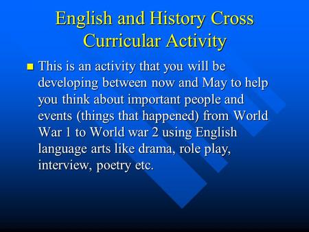 English and History Cross Curricular Activity This is an activity that you will be developing between now and May to help you think about important people.