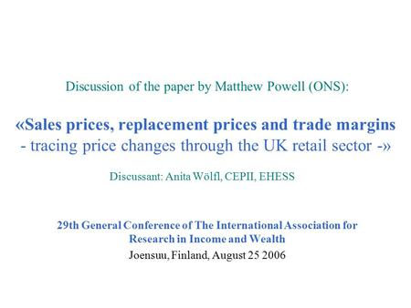 « Sales prices, replacement prices and trade margins - tracing price changes through the UK retail sector -» 29th General Conference of The International.