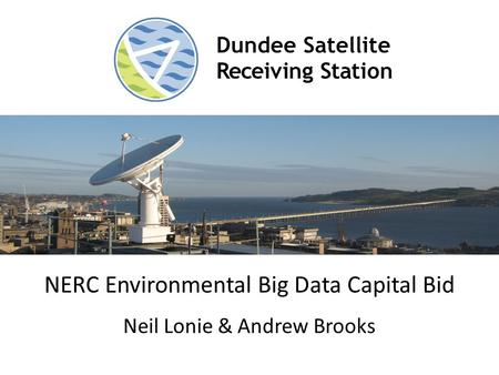 NERC Environmental Big Data Capital Bid Neil Lonie & Andrew Brooks.