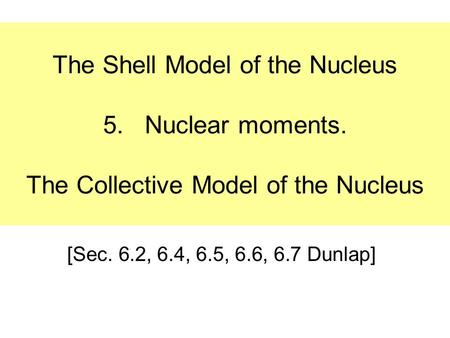 The Shell Model of the Nucleus 5. Nuclear moments