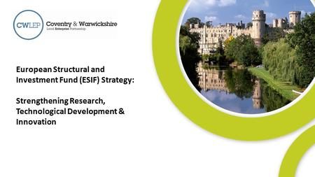 1 European Structural and Investment Fund (ESIF) Strategy: Strengthening Research, Technological Development & Innovation.