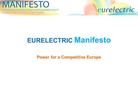 EURELECTRIC Manifesto Power for a Competitive Europe.