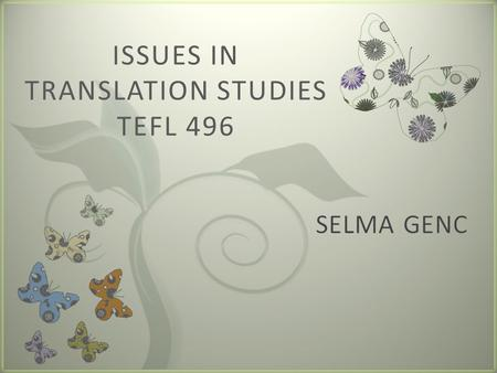 ISSUES IN TRANSLATION STUDIES TEFL 496