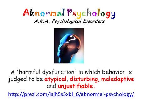 abnormal psychology and therapy mental disorders Abnormal psychology is a division of psychology that studies people who are abnormal or atypical compared to the members of a given society there is evidence that some psychological.