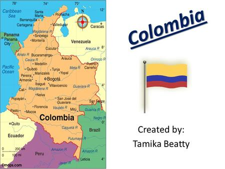 Colombia Created by: Tamika Beatty. Population Colombia is the third-most populous country in Latin America. During 20th century, Colombia's population.