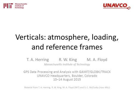 Verticals: atmosphere, loading, and reference frames