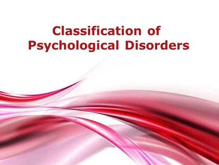 Free Powerpoint Templates Page 1 Free Powerpoint Templates Classification of Psychological Disorders.