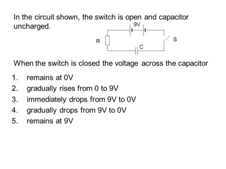 gradually rises from 0 to 9V immediately drops from 9V to 0V