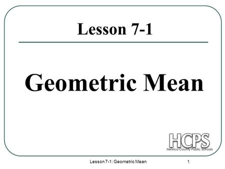 Lesson 7-1: Geometric Mean