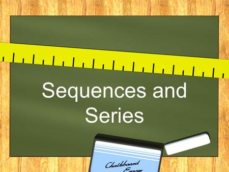 Sequences and Series. Sequence - Is a relationship from the set of counting numbers (1, 2, 3...) to another set of numbers. Terms - The individual numbers.
