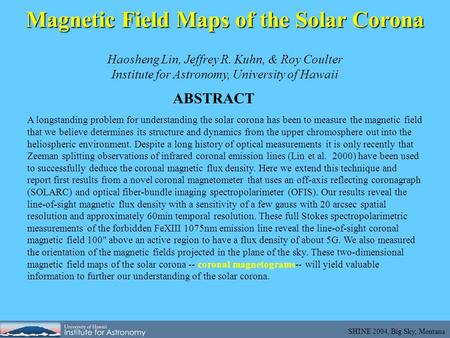 Haosheng Lin, Jeffrey R. Kuhn, & Roy Coulter Institute for Astronomy, University of Hawaii ABSTRACT A longstanding problem for understanding the solar.