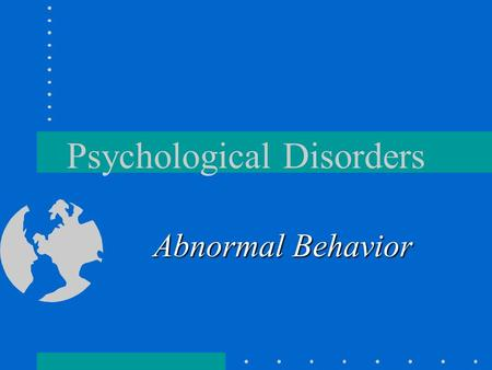 "Psychological Disorders Abnormal Behavior. History of Mental Disorders & Institutions Originally called ""lunatics"", it was believed to be related to a."