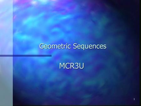1 Geometric Sequences MCR3U. 2 (A) Review A sequence is an ordered set of numbers. A sequence is an ordered set of numbers. An arithmetic sequence has.