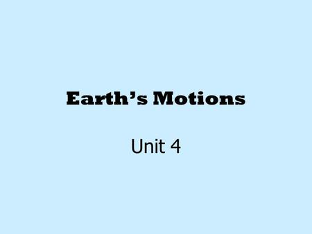 Earth's Motions Unit 4.