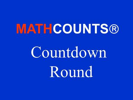MATHCOUNTS Countdown Round.