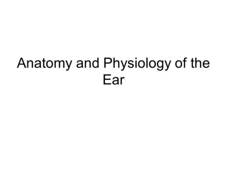 Anatomy and Physiology of the Ear. Our sense of hearing and equilibrium is dependent on displacements of a fluid called endolymph and hair cells to detect.