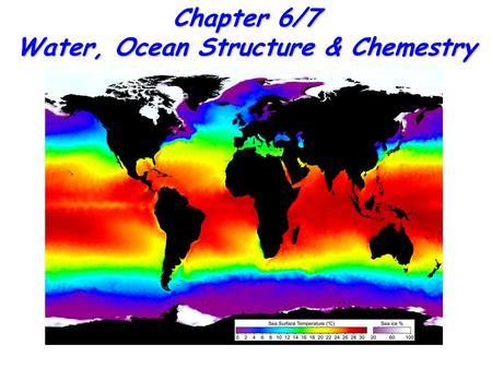 Chapter 6/7 Water, Ocean Structure & Chemestry. 2