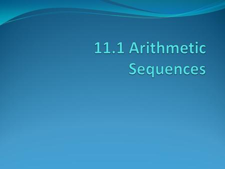 Definitions A SEQUENCE is a list of numbers in a particular order. Each number in a sequence is called a TERM.
