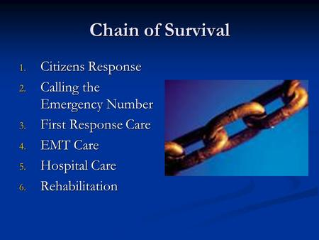 Chain of Survival Citizens Response Calling the Emergency Number