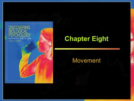 Chapter Eight Movement. CHAPTER 8 MOVEMENT Muscles Types of Muscle – Smooth Muscle – Striated Muscle Cardiac muscle Skeletal muscles.