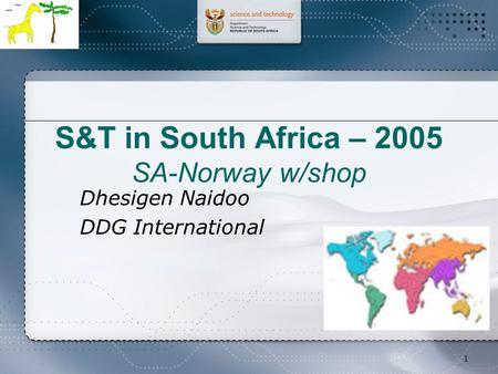 1 S&T in South Africa – 2005 SA-Norway w/shop Dhesigen Naidoo DDG International.