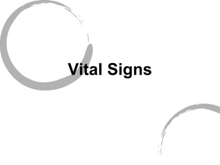 Vital Signs. What do you already know about vital signs? With a partner, write down as many facts as you know about vital signs.